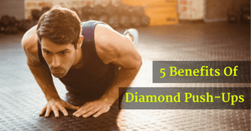 5 Benefits Of Diamond Push-Ups You Should Know About