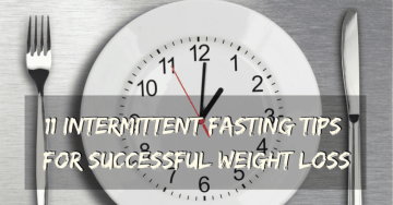 Top 11 Intermittent Fasting Tips for Successful Weight Loss