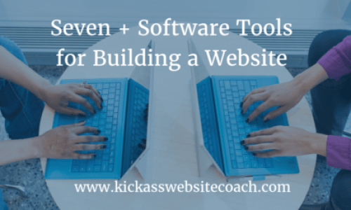 Seven + Software Tools for Building a Website
