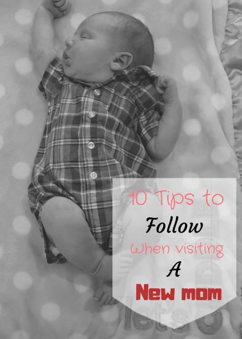 10 Tips to Follow When Visiting a New Mom