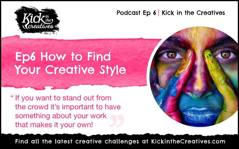 Art podcast Ep 6 How to Find your Creative Style