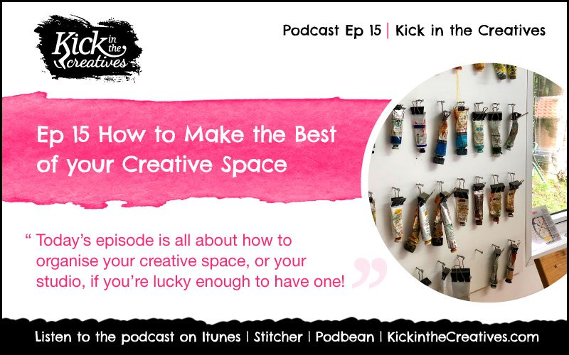 Ep15 organising your creative art space podcast episode