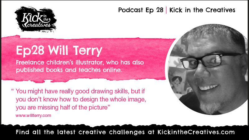 Ep 28 Creative Chat with Children's Illustrator Will Terry