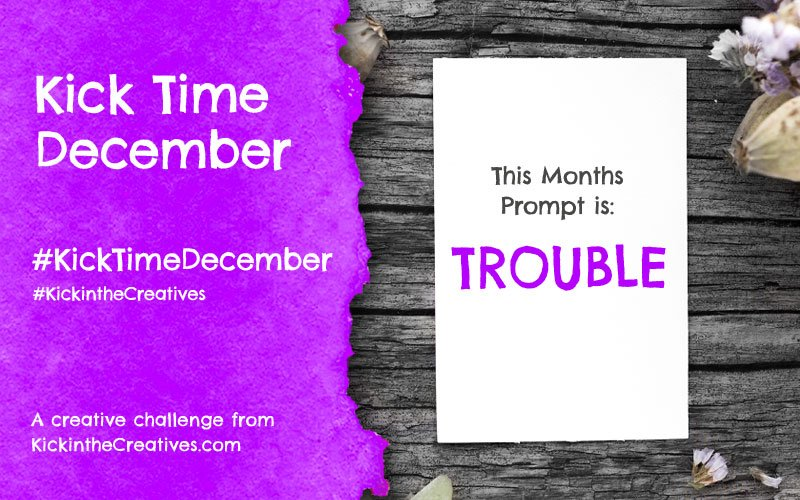 Kick Time December a Month Long Creative Challenge
