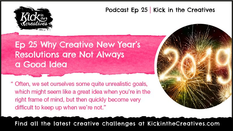 Ep 25 Creative New Years Resolutions Bad Idea