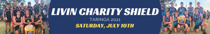 LIVIN Charity Shield. Carseldine, Taringa, Sunshine Coast, Beenleigh, Toowoomba.