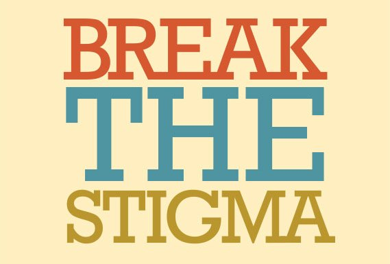 Break the Stigma: #breakthestigma