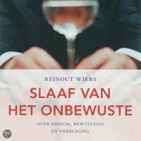 Book (Dutch): Slaaf van het onbewuste (Slave to the Subconscious) / Reinout Wiers