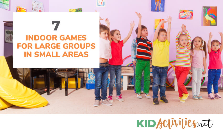 7 Indoor Games For Large Groups In Small Areas Kid Activities