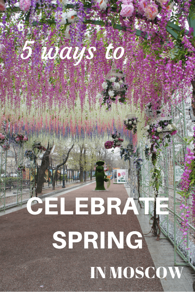 How to celebrate spring in Moscow Russia