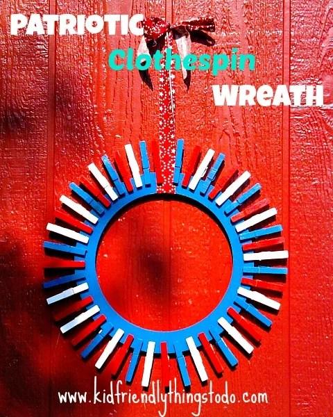 Easy DIY Patriotic Wreath! Clothespin wreath. KidFriendlyThingsToDo.com