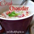 A Delicious Crab Chowder Recipe!