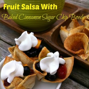 Fruit Salsa with Baked Cinnamon Sugar Chip Bowls!