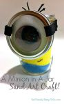 Make a Minion in a Jar with Sand Art! A perfect craft for a kid's Minion Birthday Party!