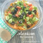 Mexican Pie Casserole Recipe - the best and easy to make! - KidFriendlyThingsToDo.com