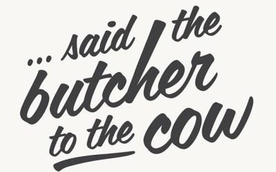 Said the butcher