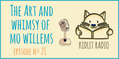 KidLit Podcast: The Art and Whimsy of Mo Willems