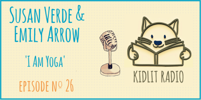 KidLit Podcast: Susan Verde and Emily Arrow