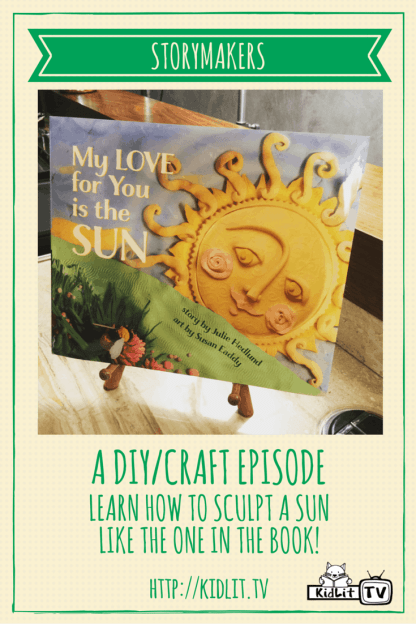 STORYMAKERS - My Love for You Is the Sun - Julie Hedlund and Susan Eaddy Pinterest Image