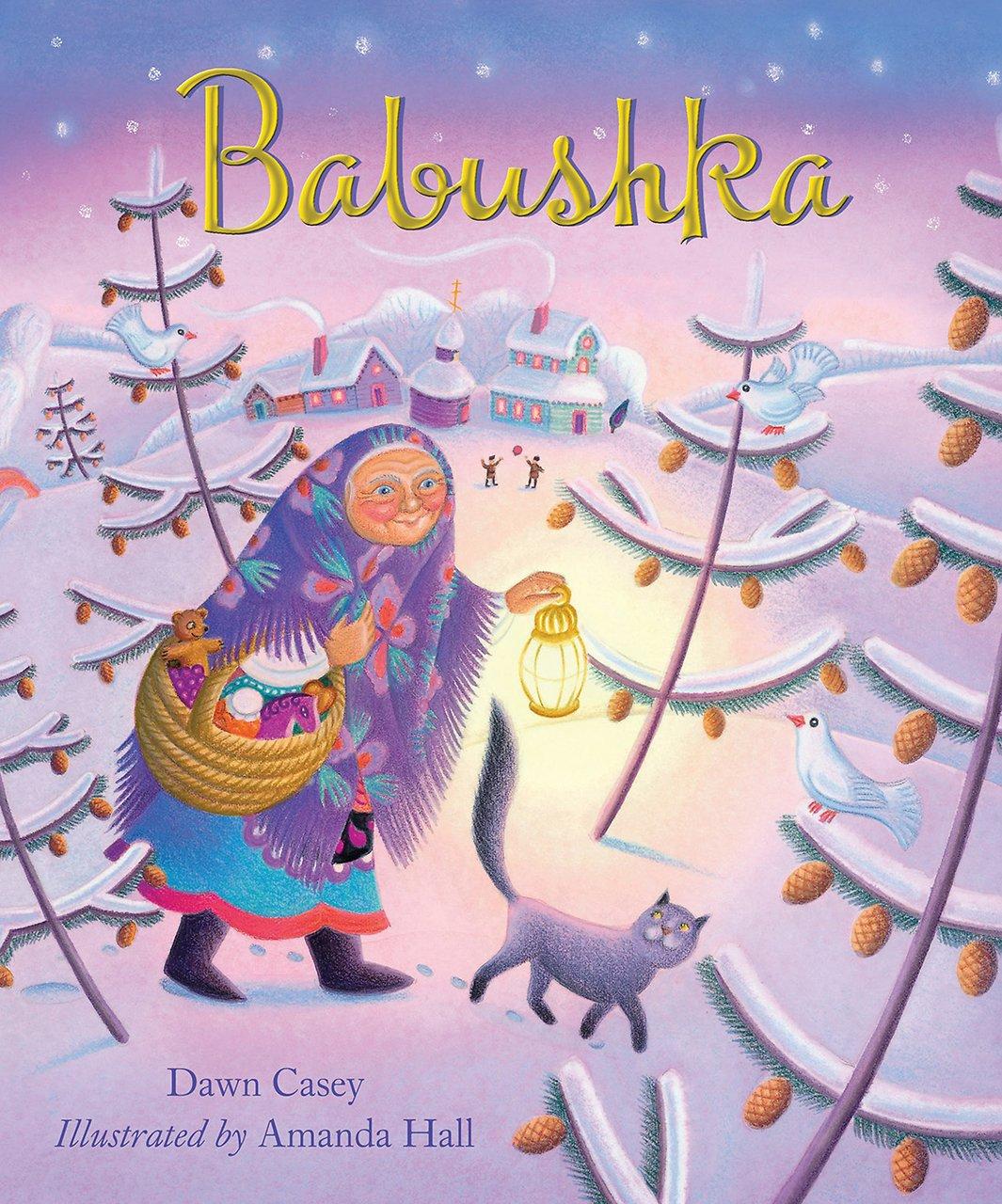 1052 Babushka A Christmas Tale By Dawn Casey And