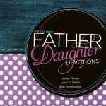 "{Book Review} ""The One Year Father Daughter Devotions"""