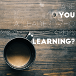 Are You a Leader Who Keeps Learning?