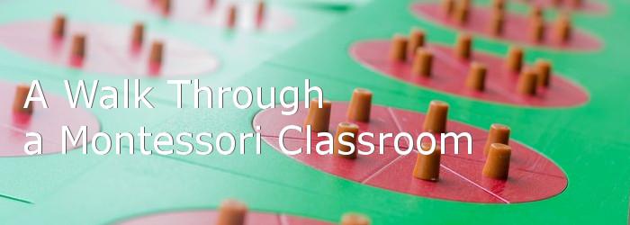 a walk through a montessori classroom