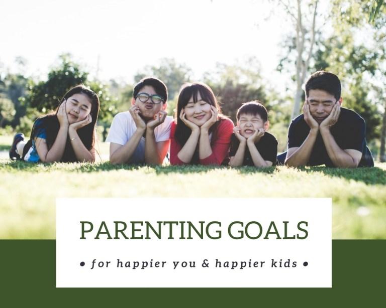 parenting goals for happy kids