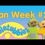 Teletubbies Fan Week #2 is Coming!