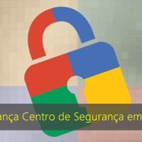 Google lança Centro de Segurança em Portugal para ajudar utilizadores