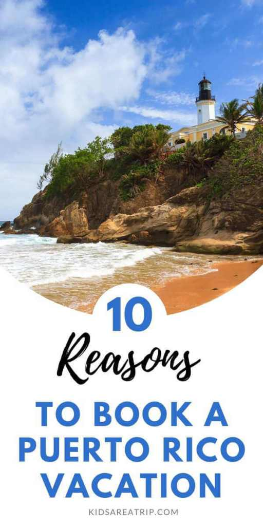 Why You Should Book a Puerto Rico Vacation-Kids Are A Trip