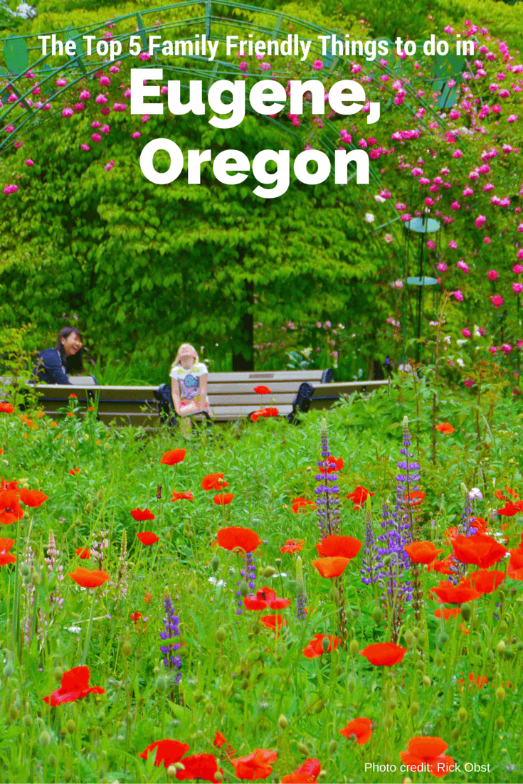 The Top 5 Family Friendly Things to Do in Eugene, Oregon-Kids Are A Trip