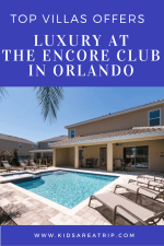 Top Villas Offers Luxury Family Accommodations at The Encore Club in Orlando