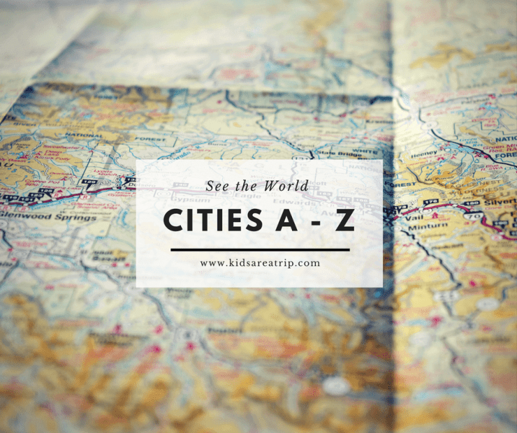 See the World Cities A to Z-Kids Are A Trip