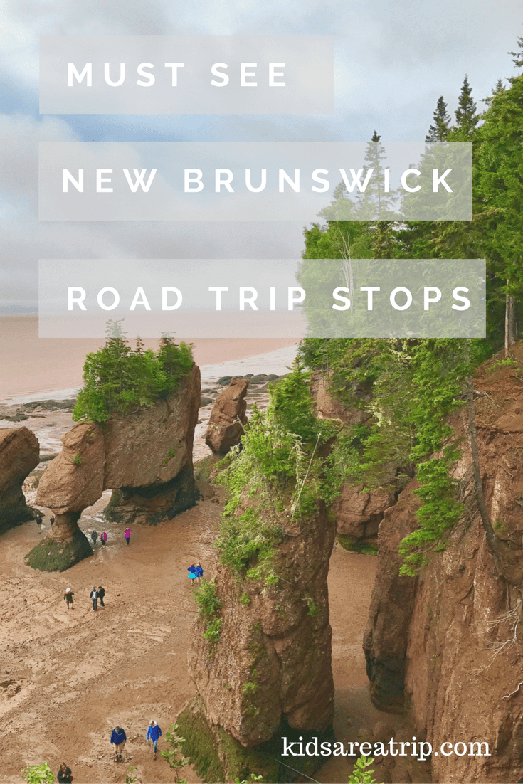 New Brunswick, Canada is a land filled with natural wonders. Here are some of the must see stops for a New Brunswick road trip. - Kids Are A Trip