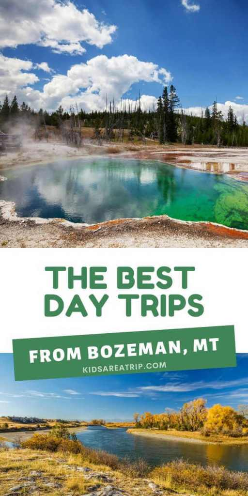The Best Day Trips from Bozeman Montana-Kids Are A Trip