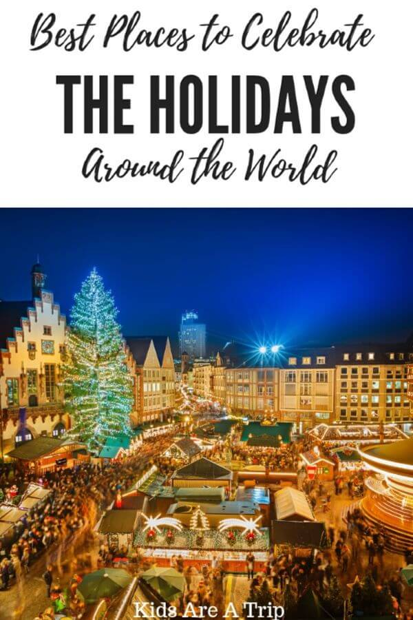 If you're looking for holiday destinations that don't disappoint, we have some ideas. Here are the best places to celebrate the holidays around the world according to some of our favorite travel writers. - Kids Are A Trip