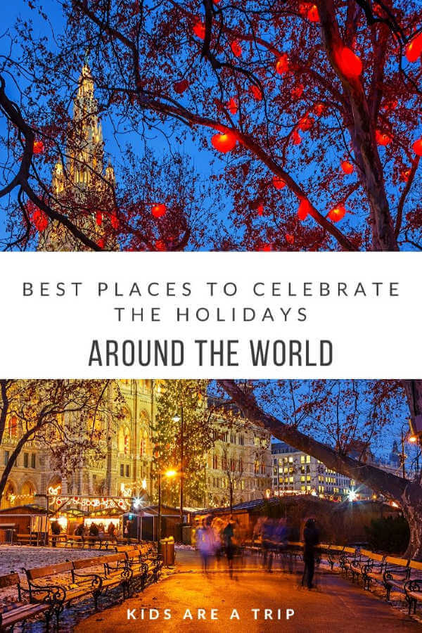 Best Places to Celebrate the Holidays Around the World-Kids Are A Trip