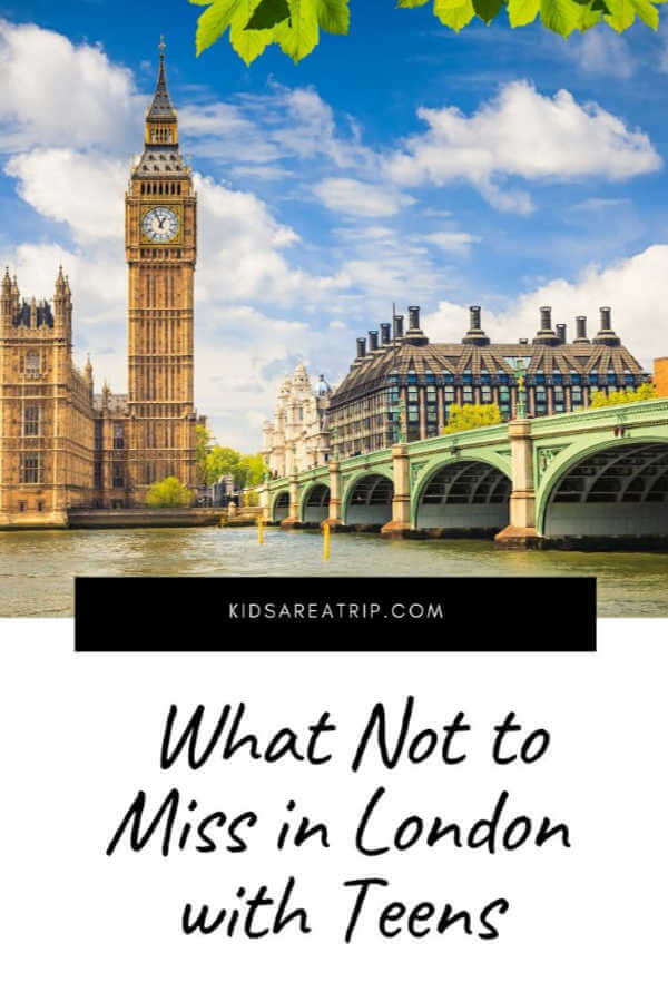 What to Do in London with Teens-Kids Are A Trip