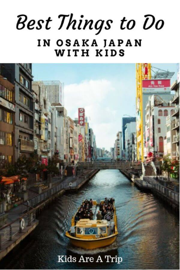 Most visitors to Japan head to Tokyo and Kyoto, but don't miss Japan's second largest city, Osaka. We are sharing the best things to do in Osaka with kids to help you plan your next trip. - Kids Are A Trip
