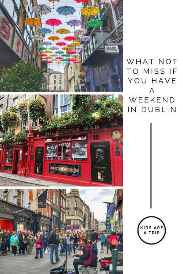 What Not To Miss in Dublin-Kids Are A Trip