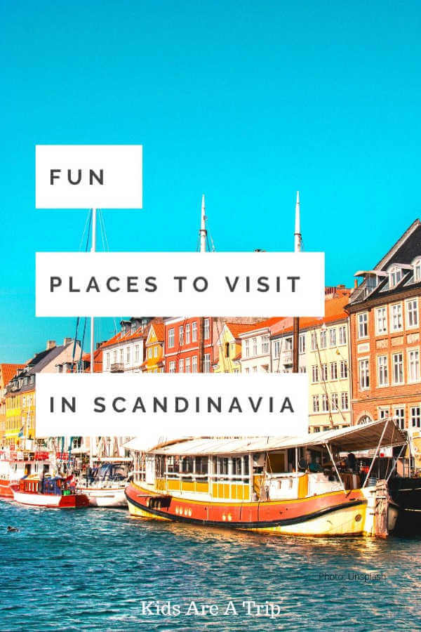 Fun Places to Visit in Scandinavia-Kids Are A Trip