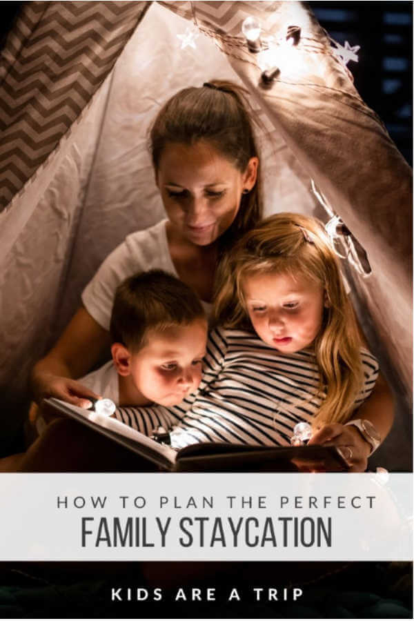 Plan a Staycation with Kids-Kids Are A Trip