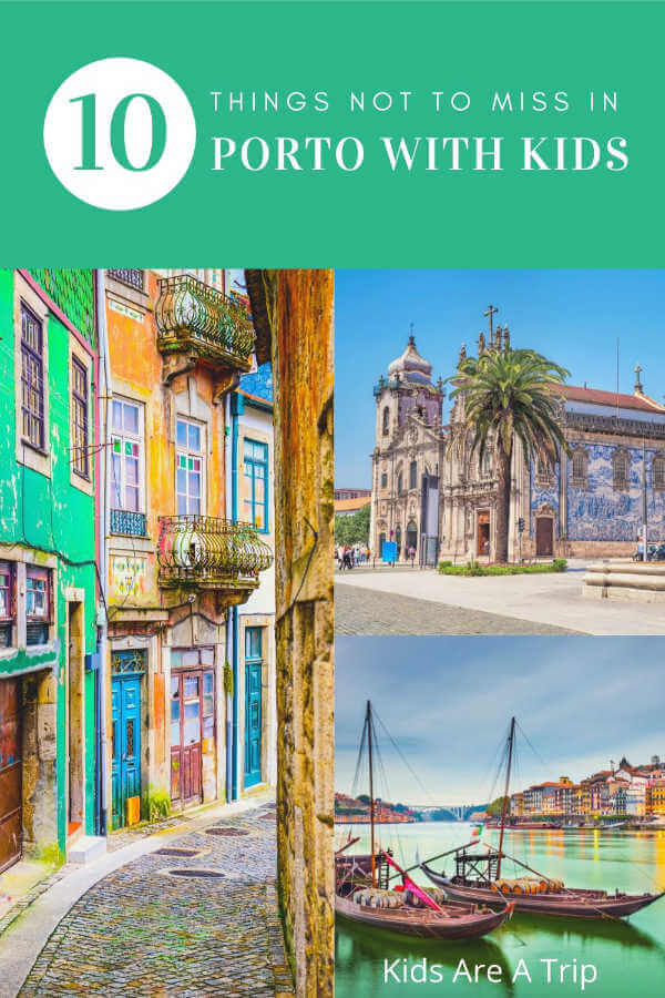 Best Things to do in Porto with Kids-Kids Are A Trip