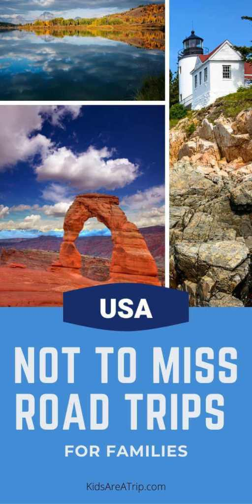 Not to Miss Road Trips with Kids USA-Kids Are A Trip