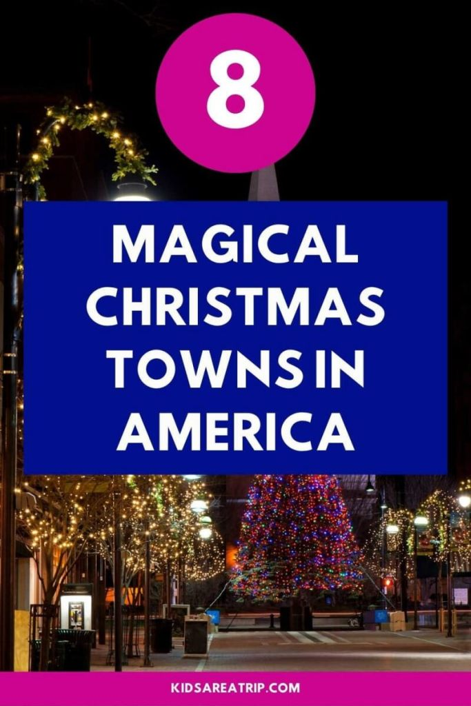 Charming Christmas Towns in the US-Kids Are A Trip