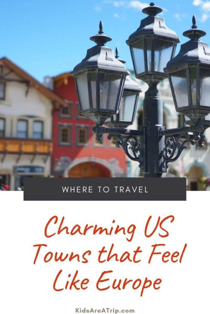 US Towns that Feel Like You Are in Europe-Kids Are A Trip