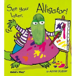 See You Later Alligator book cover - link to story resources page