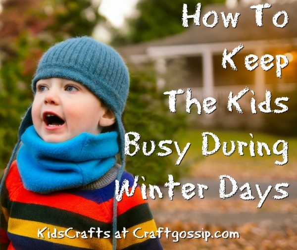 How To Keep The Kids Busy During Winter