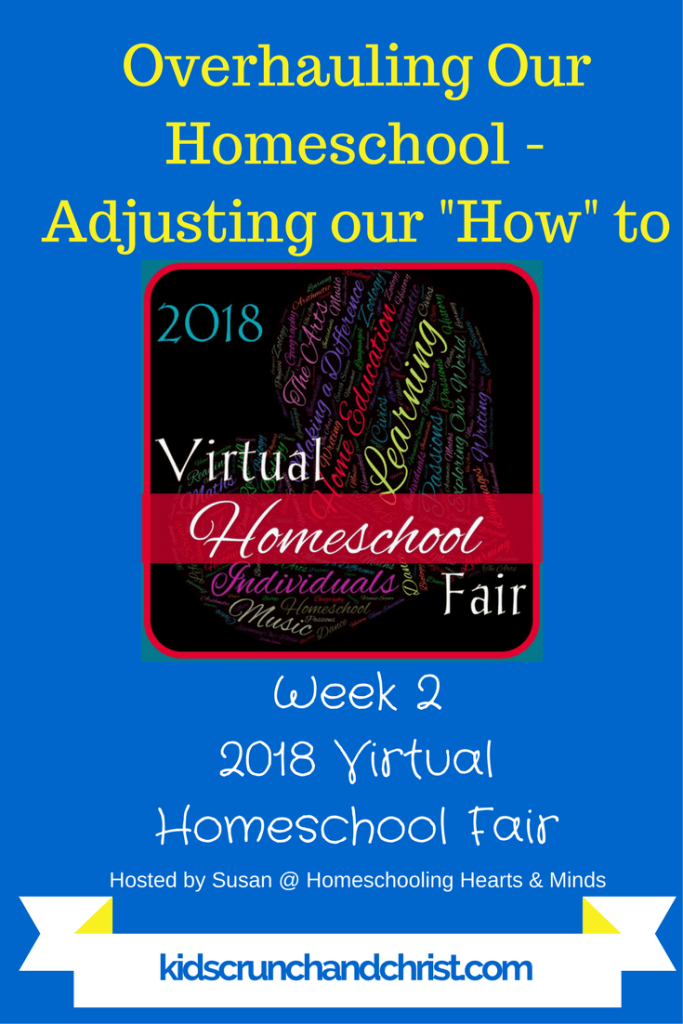 2018 Virtual Homeschool Fair Week 2: How we homeschool; Overhauling our Homeschool